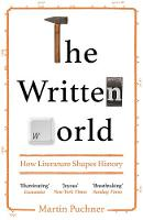 The Written World: How Literature Shapes History (Paperback)