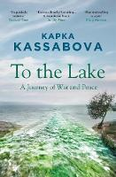 To the Lake: A Journey of War and Peace (Paperback)