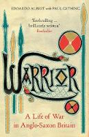 Warrior: A Life of War in Anglo-Saxon Britain (Paperback)