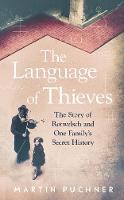 The Language of Thieves: The Story of Rotwelsch and One Family's Secret History (Hardback)