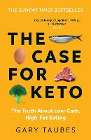 The Case for Keto: The Truth About Low-Carb, High-Fat Eating (Paperback)