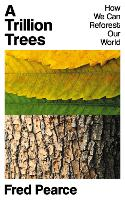 A Trillion Trees: How We Can Reforest Our World (Hardback)