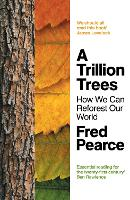 A Trillion Trees: How We Can Reforest Our World (Paperback)