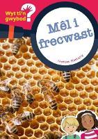 Cyfres Wyt Ti'n Gwybod?: Mel i Frecwast (Paperback)