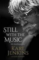 Still with the Music: My Autobiography (Hardback)