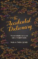 The Accidental Dictionary: The Remarkable Twists and Turns of English Words (Hardback)