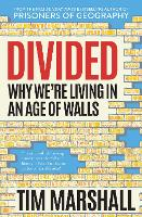 Divided: Why We're Living in an Age of Walls (Hardback)