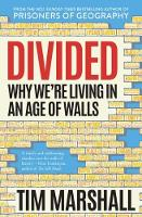 Divided: Why We're Living in an Age of Walls (Paperback)