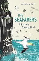 The Seafarers: A Journey Among Birds (Hardback)