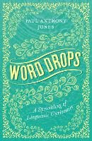 Word Drops: A Sprinkling of Linguistic Curiosities (Paperback)