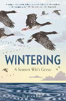 Wintering: A Season With Geese (Paperback)