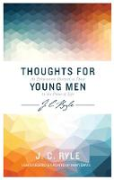 Thoughts for Young Men - J C Ryle series (Paperback)