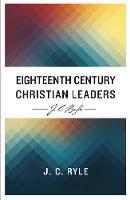 Eighteenth Century Christian Leaders (Paperback)