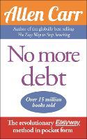 No More Debt: The revolutionary Allen Carr's Easyway method in pocket form - Allen Carr's Easyway (Paperback)