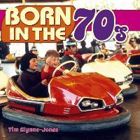 Born in the 70s - Born in the... (Hardback)
