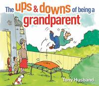 The Ups & Downs of Being a Grandparent (Hardback)