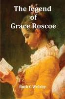 The Legend of Grace Roscoe (Paperback)