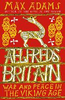 Aelfred's Britain: War and Peace in the Viking Age (Hardback)