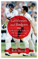 Gentlemen and Sledgers: A History of the Ashes in 100 Quotations (Hardback)