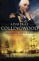 Admiral Collingwood: Nelson's Own Hero (Hardback)