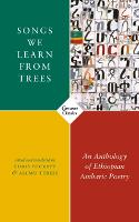 Songs We Learn from Trees: An Anthology of Ethiopian Amharic Poetry (Paperback)