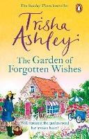 The Garden of Forgotten Wishes: The heartwarming and uplifting new rom-com from the Sunday Times bestseller (Paperback)