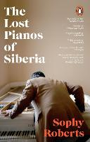The Lost Pianos of Siberia (Paperback)