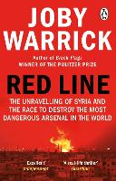 Red Line: The Unravelling of Syria and the Race to Destroy the Most Dangerous Arsenal in the World (Paperback)