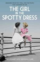 The Girl in the Spotty Dress: Memories from the 1950s, and the Photo That Changed My Life (Paperback)