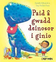 Paid a Gwadd Deinosor i Ginio (Paperback)