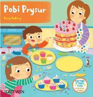 Cyfres Gwthio, Tynnu, Troi: Pobi Prysur / Busy Baking (Hardback)