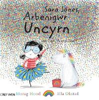 Sara Jones, Arbenigwr Uncyrn / Sara Jones, Unicorn Expert (Paperback)
