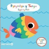 Pysgodyn y Tasgu / Squirty Fish (Paperback)