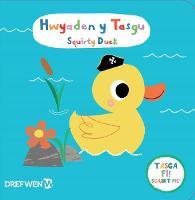 Hwyaden y Tasgu / Squirty Duck (Paperback)
