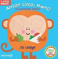 Cyfres y Llygaid Mawr: Amser Cinio, Mwnci! / It's Lunchtime, Monkey! (Hardback)