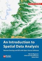 An Introduction to Spatial Data Analysis: Remote Sensing and GIS with Open Source Software - Data in the Wild (Hardback)