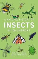 A Natural History of Insects in 100 Limericks (Paperback)
