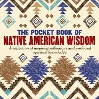 The Pocket Book of Native American Wisdom (Hardback)