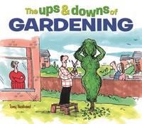 The Ups & Downs of Gardening (Hardback)