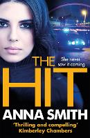 The Hit: A gripping, gritty thriller that will have you hooked from the first page! Rosie Gilmour 9 - Rosie Gilmour (Paperback)