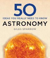 50 Astronomy Ideas You Really Need to Know (Hardback)