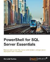 PowerShell for SQL Server Essentials (Paperback)