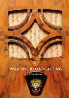 Wartime Broadcasting - Shire Library 845 (Paperback)