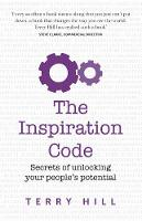 The Inspiration Code: Secrets of unlocking your people's potential (Paperback)