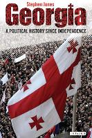 Georgia: A Political History Since Independence (Paperback)