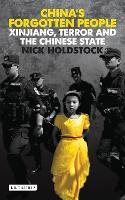 China's Forgotten People: Xinjiang, Terror and the Chinese State (Paperback)