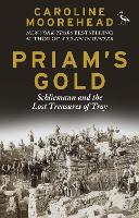Priam's Gold: Schliemann and the Lost Treasures of Troy (Paperback)