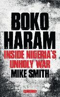 Boko Haram: Inside Nigeria's Unholy War (Paperback)