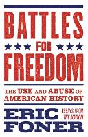Battles for Freedom: The Use and Abuse of American History (Paperback)