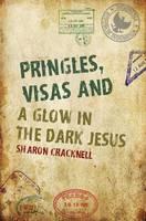 Pringles, Visas and a Glow in the Dark Jesus (Hardback)
